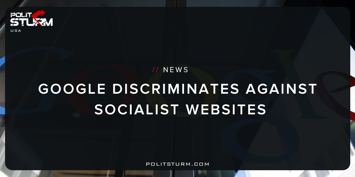 Google Discriminates Against Socialist Websites