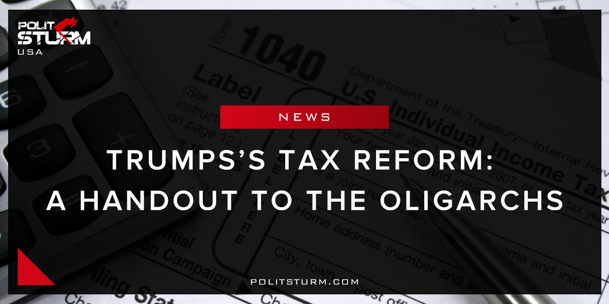 Trumps's Tax Reform: A Handout to the Oligarchs