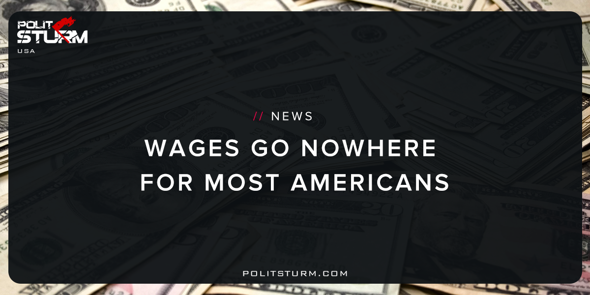 Wages Go Nowhere for Most Americans