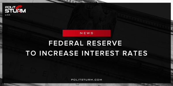 Federal-Reserve-to-Increase-Interest-Rates