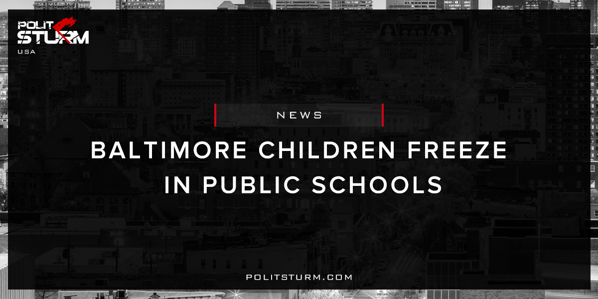 Baltimore Children Freeze in Public Schools