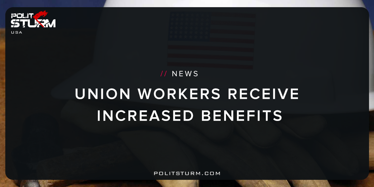 Union Workers Receive Increased Benefits